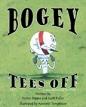 Bogey Tees Off